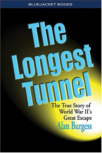 9781591140979: The Longest Tunnel: The True Story of World War II's Great Escape (Bluejacket Books)