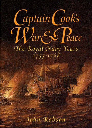 Captain Cooks War & Peace The Royal Navy Years 1755 1768