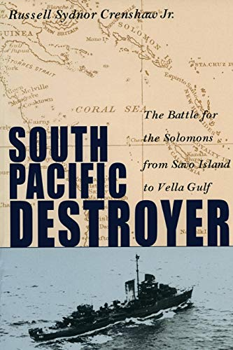 9781591141433: South Pacific Destroyer: The Battle for the Solomons from Savo Island to Vella Gulf