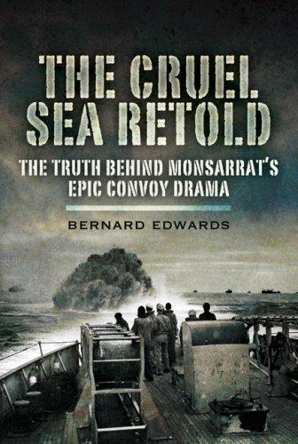 9781591141457: The Cruel Sea Retold: The Truth Behind Monsarrat's Epic Convoy Drama