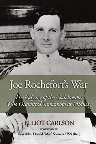 9781591141617: Joe Rochefort's War: The Odyssey of the Codebreaker Who Outwitted Yamamoto at Midway