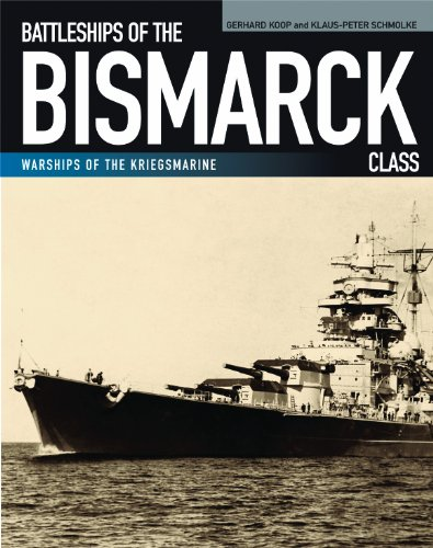 9781591141631: Battleships of the Bismarck Class: Bismarck and Tirpitz: Culmination and Finale of German Battleship Construction (Warships of the Kriegsmarine)
