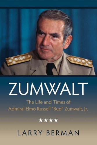 "9781591141693: Zumwalt: The Life and Times of Admiral Elmo Russell ""Bud"" Zumwalt, Jr."