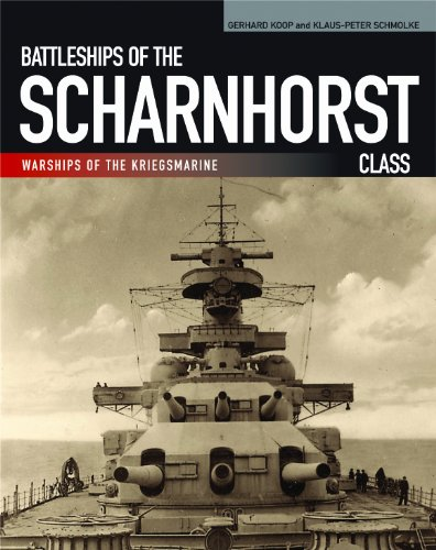 9781591141778: Battleships of the Scharnhorst Class: The Scharnhorst and Gneisenau: The Backbone of the German Surface Forces at the Outbreak of War (Warships of the Kriegsmarine)