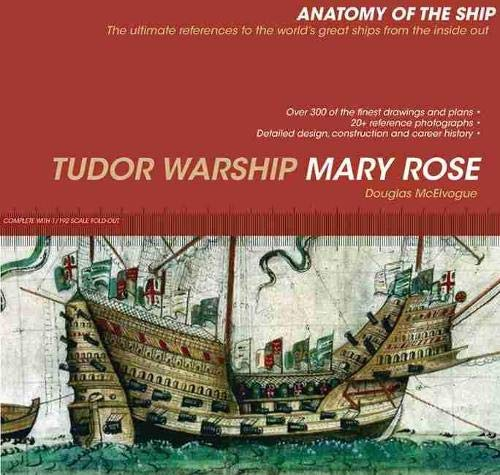 Tudor Warship Mary Rose (Anatomy of the Ship): McElvogue, Douglas
