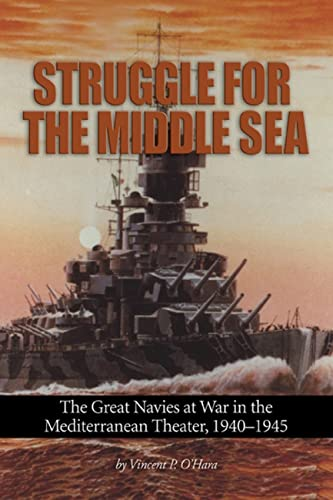 9781591141969: Struggle for the Middle Sea: The Great Navies at War in the Mediterranean Theater, 1940-1945