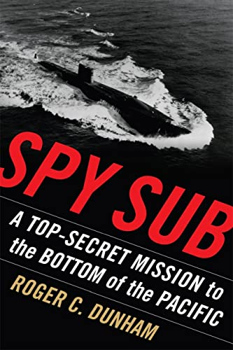 9781591142089: Spy Sub: A Top Secret Mission to the Bottom of the Pacific
