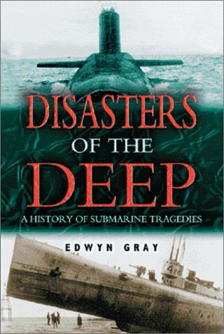 9781591142140: Disasters of the Deep: A History of Submarine Tragedies