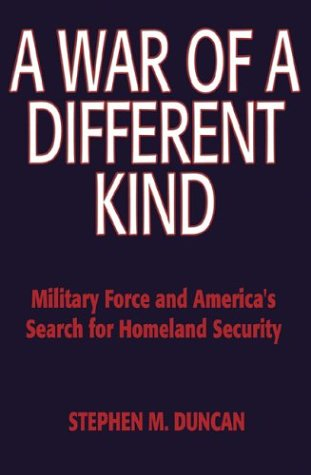 9781591142201: A War of a Different Kind: Military Force and America's Search for Homeland Security