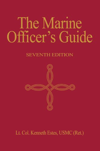Marine Officer's Guide, 7th Edition: Kenneth W. Estes