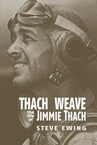 Thach Weave: The Life of Jimmie Thach: Ewing, Steve