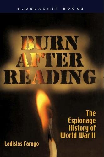 Burn After Reading: The Espionage History of: Farago, Ladislas