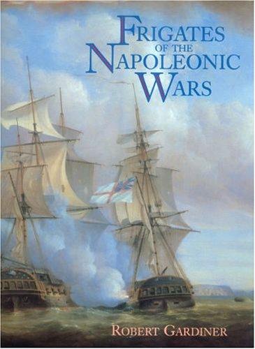 9781591142836: Frigates of the Napoleonic Wars