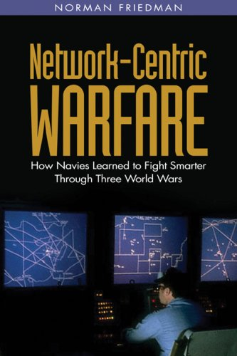 9781591142867: Network-Centric Warfare: How Navies Learned to Fight Smarter Through Three World Wars
