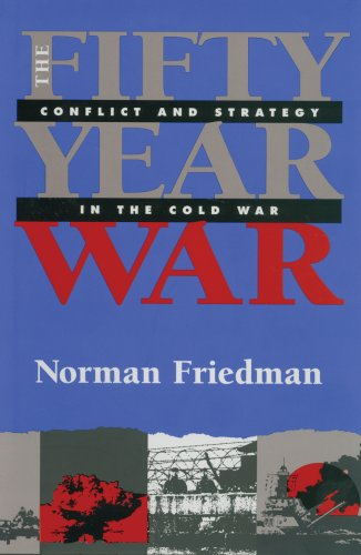 9781591142874: The Fifty-Year War: Conflict and Strategy in the Cold War