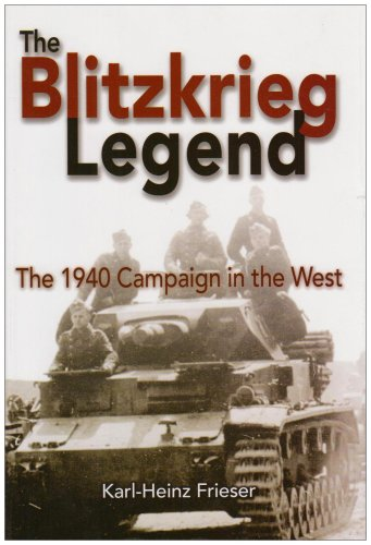 9781591142942: The Blitzkrieg Legend: The Campaign in the West, 1940