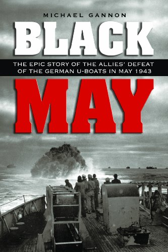 9781591143048: Black May: The Epic Story of the Allies' Defeat of the German Uboats in May 1943