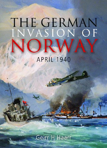The German Invasion of Norway, April 1940: Haarr, Geirr H.