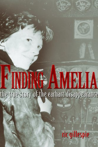 9781591143185: Finding Amelia: The True Story of the Earhart Disappearance