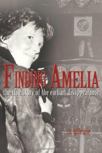 9781591143192: Finding Amelia: The True Story of the Earhart Disappearance [With DVD]