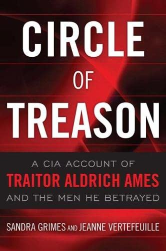 9781591143345: Circle of Treason: A CIA Account of Traitor Aldrich Ames and the Men He Betrayed