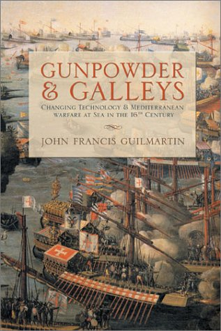 9781591143475: Gunpowder and Galleys: Changing Technology and Mediterranean Warfare at Sea in the 16th Century, Revised Edition