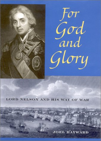 9781591143512: For God and Glory: Lord Nelson and His Way of War