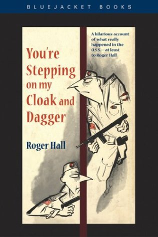 You're Stepping on My Cloak and Dagger (Bluejacket Books): Hall, Roger