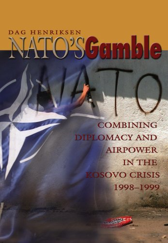 NATO's Gamble: Combining Diplomacy and Airpower in: Henriksen, Dag