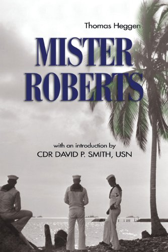 9781591143659: Mister Roberts: A Novel (Classics of Naval Literature)