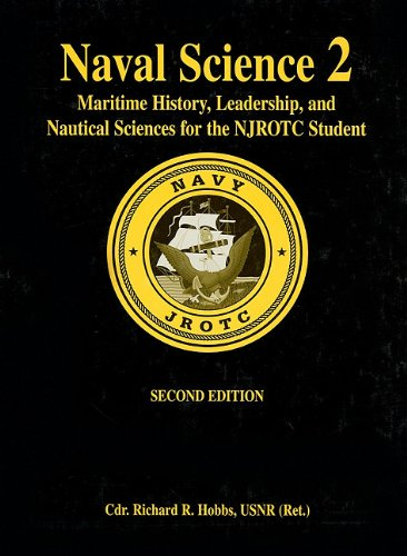 9781591143666: Naval Science 2: Maritime History, Leadership, and Nautical Sciences for the NJROTC Student, Second Edition