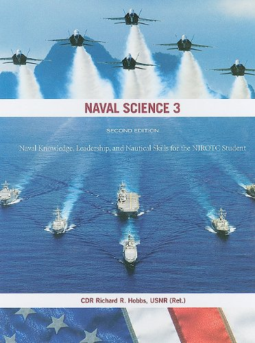 9781591143673: Naval Science 3: Naval Knowledge, Leadership, and Nautical Skills for the NJROTC Student