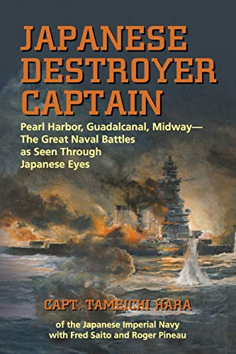 9781591143840: Japanese Destroyer Captain: Pearl Harbor, Guadalcanal, Midway - The Great Naval Battles as Seen Through Japanese Eyes