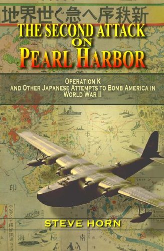 9781591143888: The Second Attack on Pearl Harbor: Operation K And Other Japanese Attempts to Bomb America in World War II