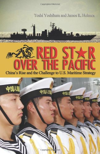 9781591143901: Red Star over the Pacific: China's Rise and the Challenge to U.S. Maritime Strategy