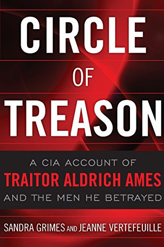 9781591143963: Circle of Treason: A CIA Account of Traitor Aldrich Ames and the Men He Betrayed