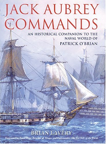 Jack Aubrey Commands: An Historical Companion to the World of Patrick O'Brian (1591144027) by Brian Lavery