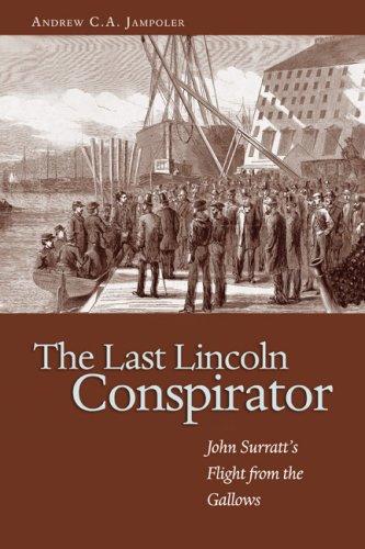 9781591144076: The Last Lincoln Conspirator: John Surratt's Flight from the Gallows