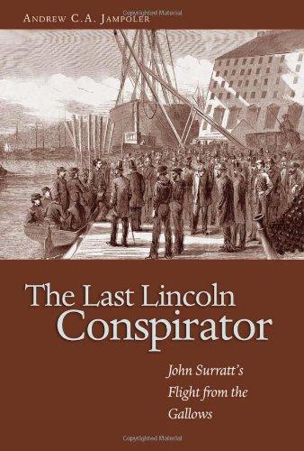 9781591144083: The Last Lincoln Conspirator: John Surratt's Flight from the Gallows