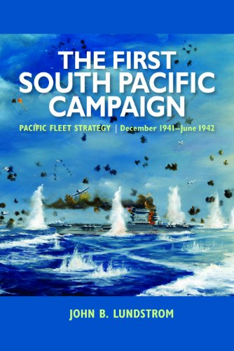 9781591144175: The First South Pacific Campaign: Pacific Fleet Strategy / December 1941 - June 1942