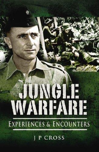 Jungle Warfare: Experience and Encounters: Cross, J. P.