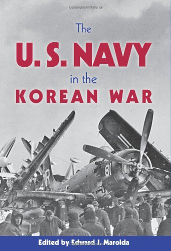 THE U.S. NAVY IN THE KOREAN WAR: Dr Edward J Marolda