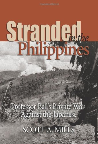 9781591144977: Stranded in the Philippines: Professor Bell's Private War Against the Japanese