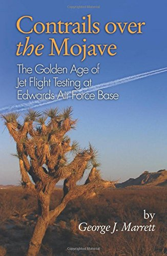 9781591145110: Contrails Over the Mojave: The Golden Age of Jet Flight Testing at Edwards Air Force Base