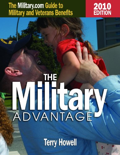 9781591145288: The Military Advantage, 2010 Edition: The Military.com Guide to Military and Veterans Benefits (Military Advantage: The Military.com Guide to Military and Veteran Benefits)
