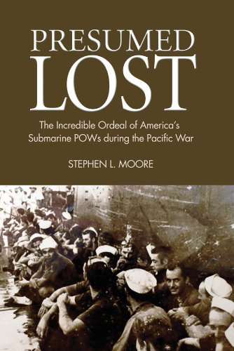 9781591145301: Presumed Lost: The Incredible Ordeal of America's Submarine POWs During the Pacific War