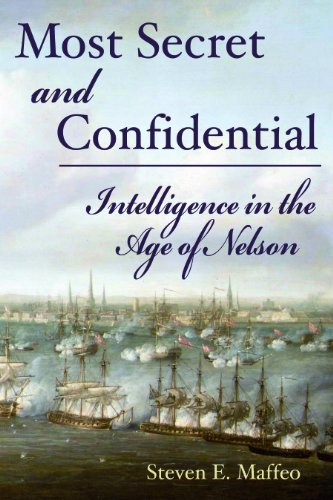 9781591145387: Most Secret and Confidential: Intelligence in the Age of Nelson