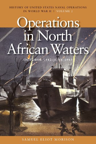 Operations in North African Waters, October 1942: Morison, Samuel Eliot