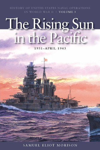 9781591145493: The Rising Sun in the Pacific, 1931-April 1942: History of United States Naval Operations in World War II, Volume 3 (History of the United States Naval Operations in World War II)