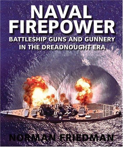 9781591145554: Naval Firepower: Battleship Guns and Gunnery in the Dreadnaught Era